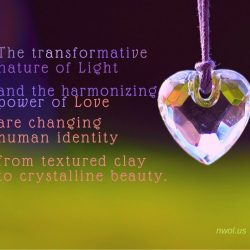The transformative nature of Light and the harmonizing power of Love