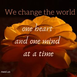 We change the world one heart and one mind at a time