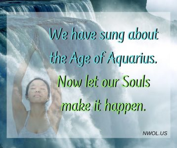 We have sung about the Age of Aquarius