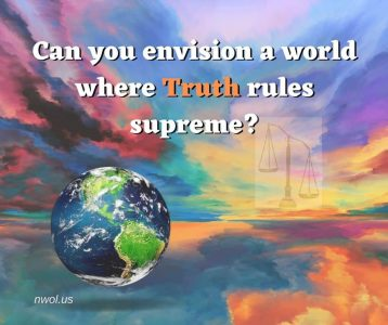 Can you envision a world where Truth rules supreme