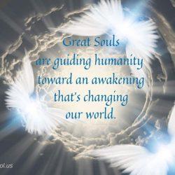 Great souls are guiding humanity toward an awakening