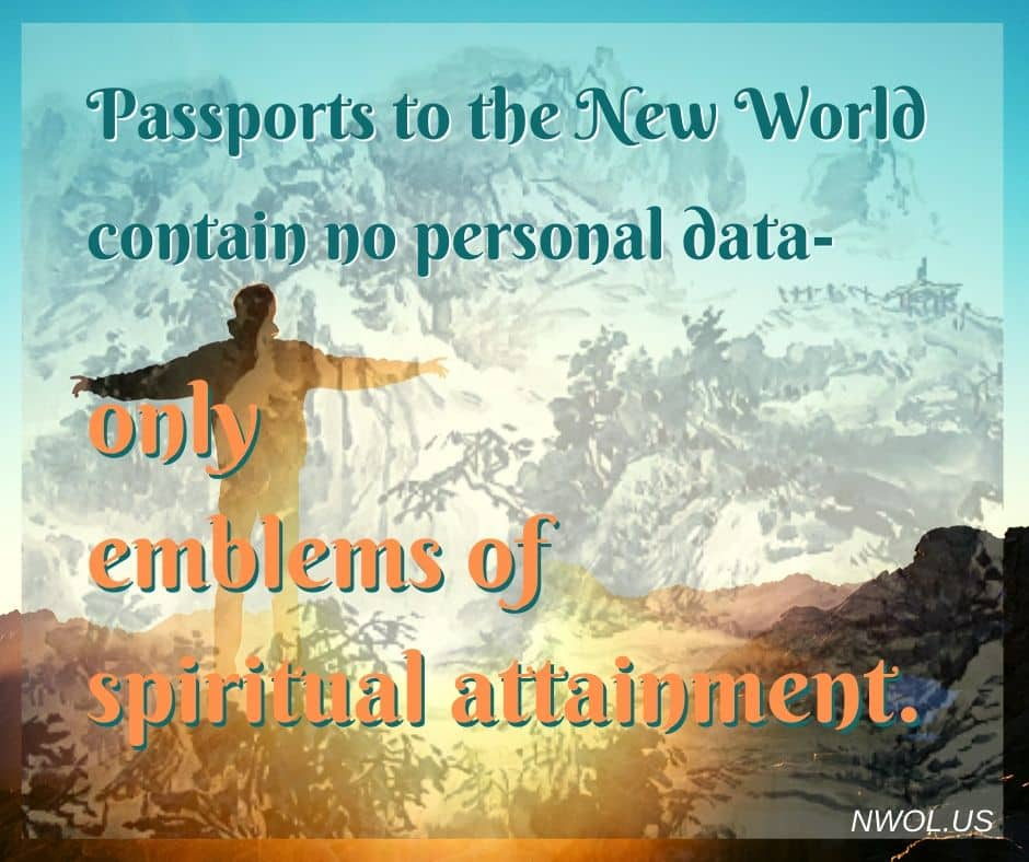 Passports to the New World contain no personal data—only emblems of spiritual attainment.