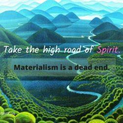 Take the high road of Spirit