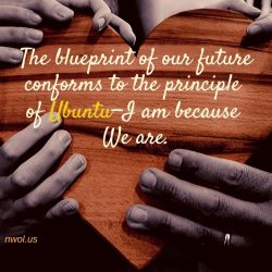 The blueprint of our future conforms to the principle of Ubuntu