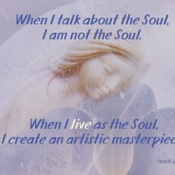 When I talk about the Soul I am not the Soul