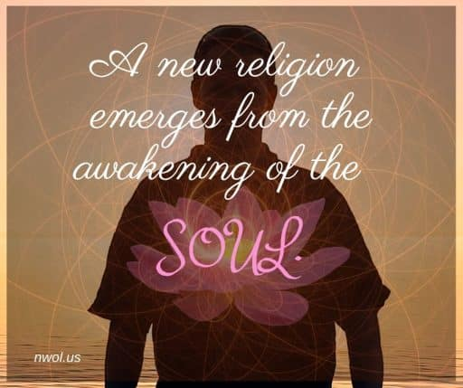 A new religion emerges from the awakening of the Soul