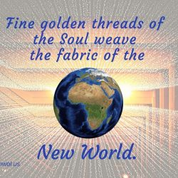 Fine golden threads of the Soul