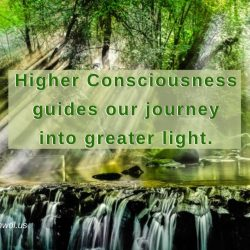 Higher consciousness guides our journey
