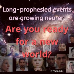 Long prophesied events are growing nearer
