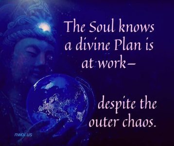 The Soul knows a divine Plan is at work