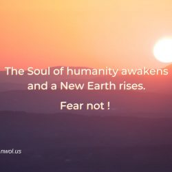 The Soul of humanity awakens and a New Earth rises