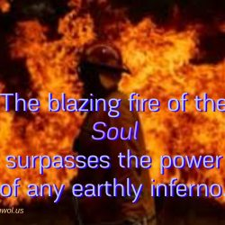 The blazing fire of the Soul