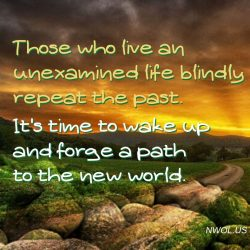 Those who live an unexamined life blindly repeat the past