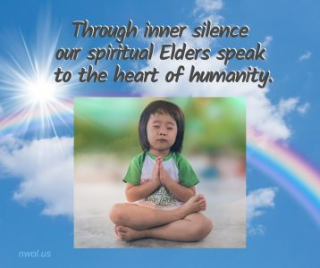 Through inner silence, our spiritual Elders speak to the heart of humanity