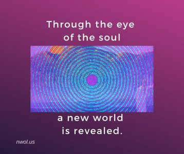 Through the eye of the soul a new world is revealed
