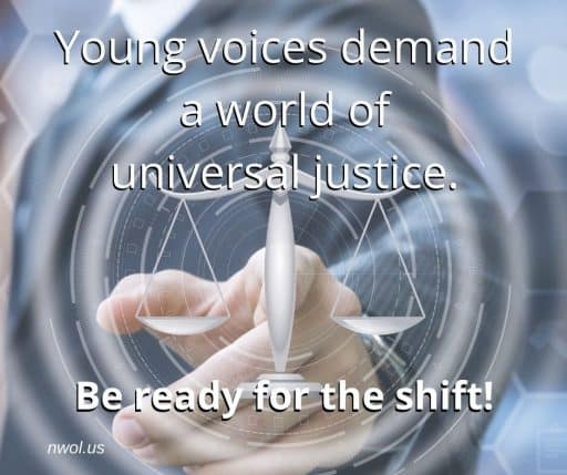 Young voices demand a world of universal justice. Be ready for the Shift!
