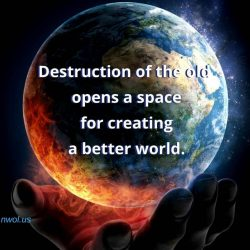Destruction of the old opens a space