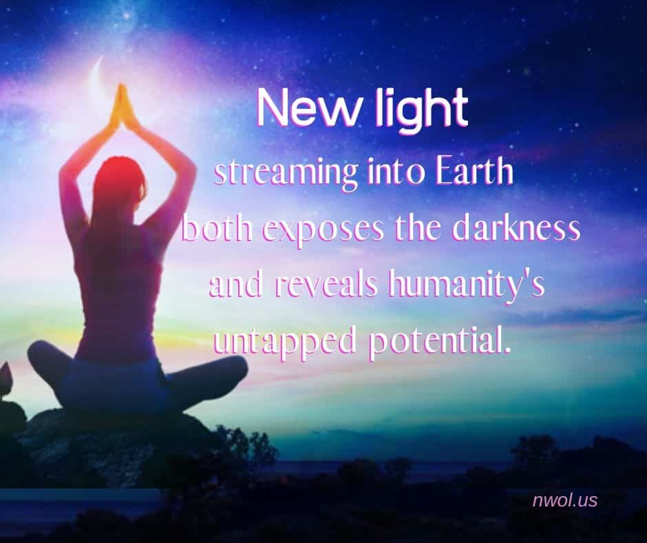 New light streaming into Earth both exposes the darkness and reveals humanity's untapped potential.