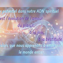 Ie potentiel dans notre ADN spirituel
