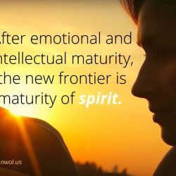 After emotional and intellectual maturity