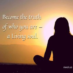 Become the truth of who you are