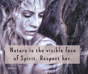 Nature is the visible face of Spirit
