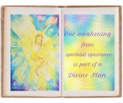 Our awakening from spiritual ignorance is part of a Divine Plan.
