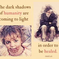 The dark shadows of humanity are coming to light