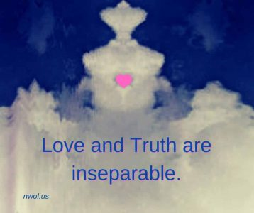 Truth and Love are inseparable