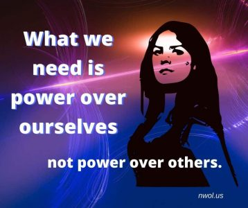 What we need is power over ourselves
