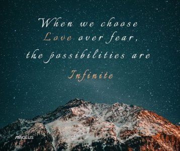 When we choose Love over fear