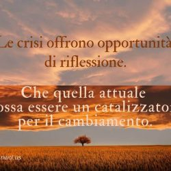 Le crisi offrono opportunita