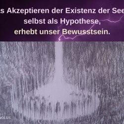 Das Akzeptieren der Existenz der Seele