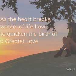 As the heart break waters of life flow