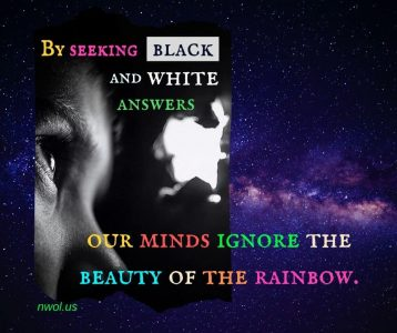 By seeking black and white answers