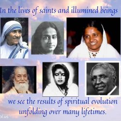 In the lives of saints and illumined beings