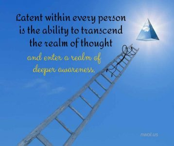 Latent within every person is the ability to transcend