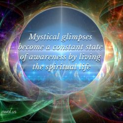 Mystical glimpses become a constant state