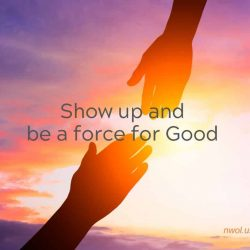 Show up and be a force for Good