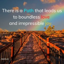 There is a Path that leads us to boundless love