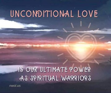 Unconditional love is our ultimate power