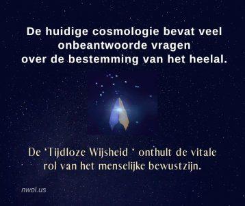 De huidige cosmologie bevat veel