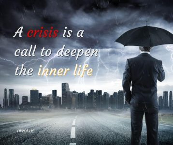 A crisis is a call to deepen the inner life