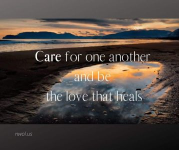 Care for one another and be the love that heals