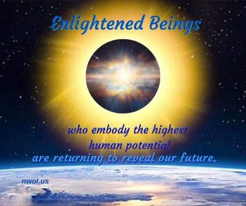 Enlightened Beings who embody the  highest human potential
