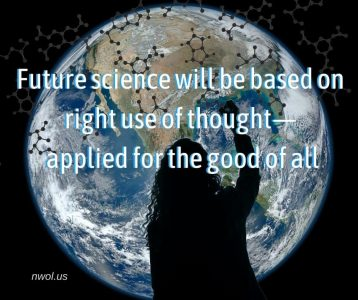 Future science will be based on right use of thought