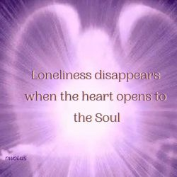Loneliness disappears when the heart opens