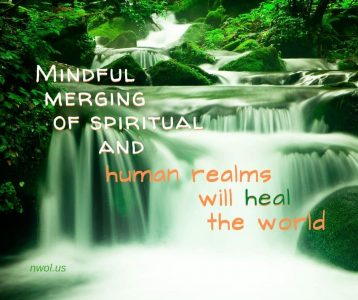 Mindful merging of spiritual and human realms