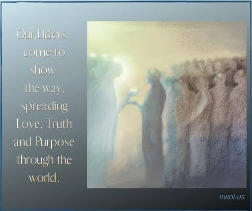 Our Elders come to show the way, spreading Love, Truth and Purpose through the world.