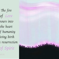 The fire of Love pours into the heart of humanity